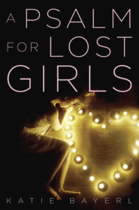 Psalm for lost girls, book, YA release, 2017, goodreads